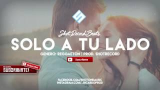 """Solo a tu lado"" - Reggaeton Instrumental #34 | Uso Libre | Prod. by ShotRecord"