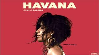 Camila Cabello - Havana (DJ Tronky Bacha-chata Remix)