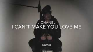 J'Chanel Saija - I Can't make you love me (Cover)