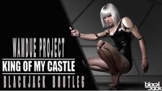 Wamdue Project - King Of My Castle (Blackjack Bootleg) CUT