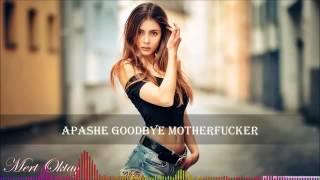 Apashe Goodbye-Motherfucker Efsane Zil Sesleri