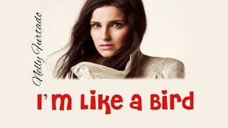 I'm Like a Bird-Nelly Furtado