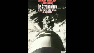 Stanley Kubrick Music - Theme from Dr. Strangelove -Bomb Run.