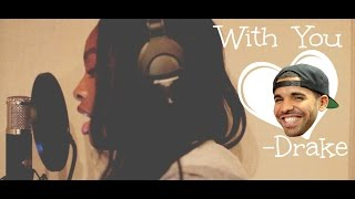 With You- Drake (Coco Covers)
