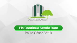 Paulo César Baruk - Ele Continua Sendo Bom [PLAYBACK]