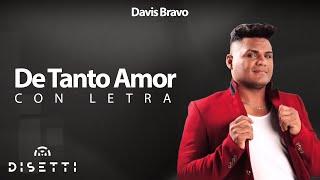 DE TANTO AMOR Davis Bravo (VIDEOLYRICS)