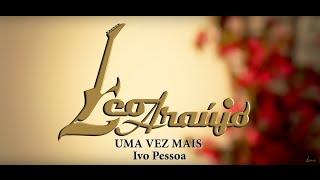 Uma vez mais - Ivo Pessoa - Na Voz de Léo Araújo