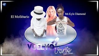 Diamond El Mr.Kyle Ft El Molletario Vuelvo A Verte  (Goris Prod.)