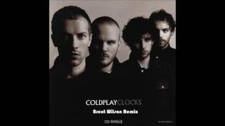Coldplay- Clocks (Brent Wilson Remix)