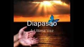 Diapasao - A Ultima Vez