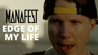 Manafest - Edge of my Life (Official Music Video)