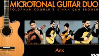 Tolgahan Çoğulu & Sinan Cem Eroğlu - Arıx - [ Microtonal Guitar Duo © 2015 Kalan Müzik ]