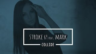 Stroke 69 feat. Mark - Collide