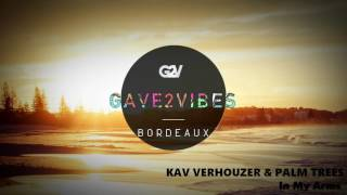 Kav Verhouzer & Palm Trees - In My Arms