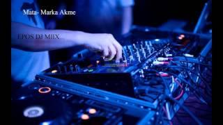 MATA- MARKA AKME FT. EPOS DJ MIIX( VOLUMEN 2)