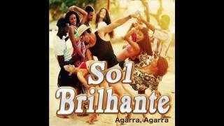 Sol Brilhante - Agarra, agarra (2016)