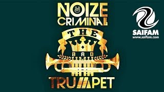 Noize Criminal - The Bad Trumpet
