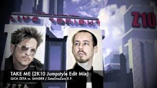 Luca Zeta vs. Sander - Take Me (2K10 Jumpstyle Edit Mix)
