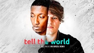 Lecrae  - Tell The World  feat. Mali Music (Gui Brazil Remix)