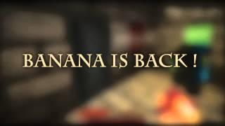 BANANA IS BACK \o/