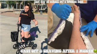 LAST DAY OF SKOOL W/ A BROKEN FOOT+ cast removal+shaving for the first time in months