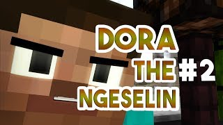 """Dora The Ngeselin #2"" - MINECRAFT ANIMATION INDONESIA"