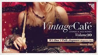 We Don´t Talk Anymore - Selena Gomez´s song - New Vintage Café 2017 -  Lounge & Jazz Blends
