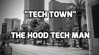 """[MUSIC] """"Tech Town"""" by The HOOD TECH Man"""