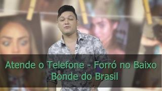 Atende o Telefone - Bonde do Brasil (Forró no Baixo)
