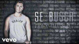 Se Busca - Panchito R (Video Lyric Oficial)