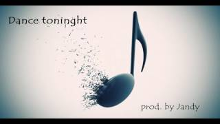 Dance tonight ( electro-pop, dance, house beat) prod. by Jandy - YouTube.MKV