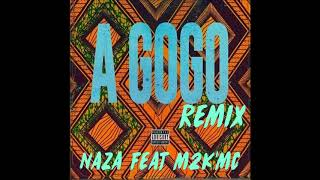 "Naza Feat M2K'Mc ""A Gogo Remix"""