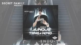 Endo - Aunque Tenga Novio (Prod. By Real Notaz Beatz & Hebreo)