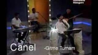 CANEL ARSEL -  Gitme Turnam