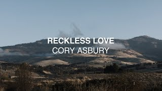 Cory Asbury - Reckless Love (Official Lyric Video) | Reckless Love
