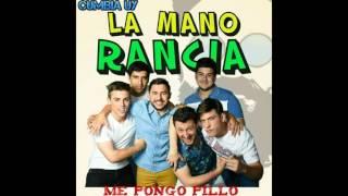La Mano Rancia - Me Pongo Pillo (audio oficial)