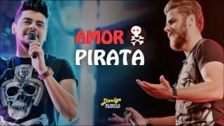 Zé Neto e Cristiano - Amor Pirata