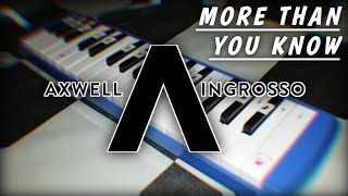 Axwell Λ Ingrosso - More Than You Know (Melodica Cover)