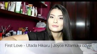 First Love - Utada Hikaru | Joyce Kitamura - cover