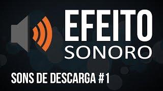 Sons de Descarga #1 / Efeito Sonoro Grátis e Sem Copyright