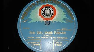 Spin, Spin - Frøken Anna Madsen og fru Kirkegaard med orkester 1920