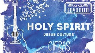 Holy Spirit (Santo Espírito) - Jesus Culture [cifra]