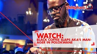 Black Coffee slaps AKA's manager in Polokwane