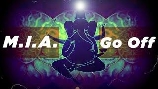 M.I.A. feat Skrillex - Go Off