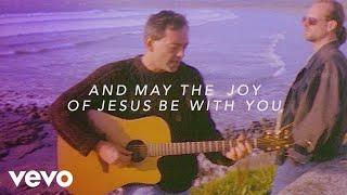 The Joy of Jesus (feat. Matt Maher, Mac Powell & Ellie Holcomb) [Lyric Video]