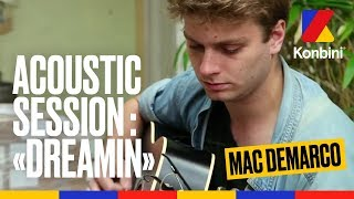 """Mac DeMarco - """"Dreamin"""" / Acoustic Session"""