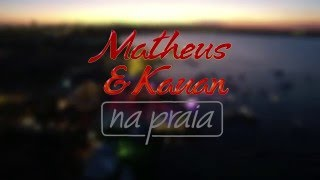 Teaser Matheus & Kauan - Na Praia
