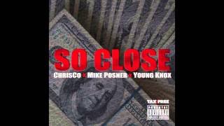 ChrisCo- So Close feat Mike Posner & Young Knox [OFFICIAL CD QUALITY SINGLE]