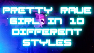 S3RL-Pretty Rave Girl in 10 Different Styles
