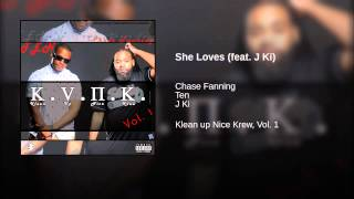 She Loves (feat. J Ki)